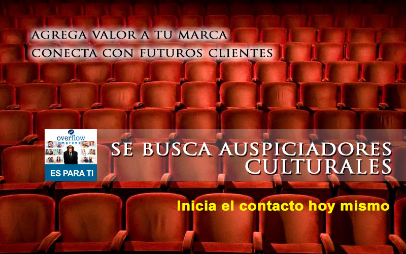 Se busca Auspiciadores culturales para Obras de Teatro, Eventos Culturales, Presentaciones de Libros, Talleres - Overflow.pe