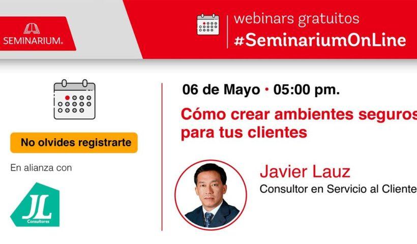 Webinar: Cómo crear ambientes seguros para tus clientes - Javier Lauz
