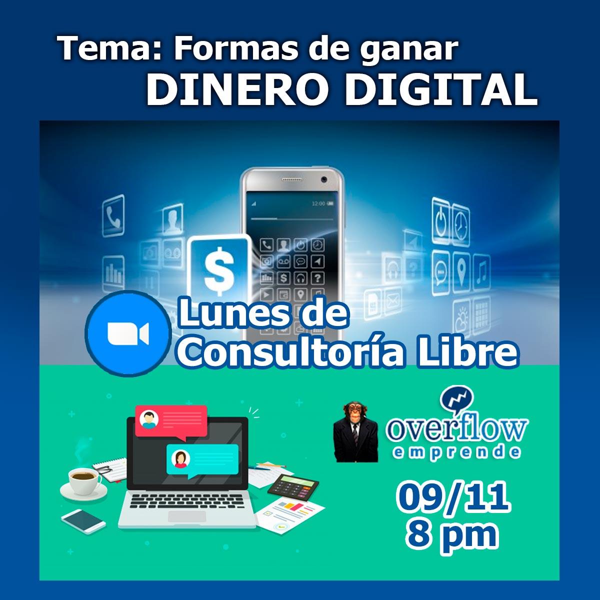 Sesión 3 - Formas de Ganar Dinero Digital - Lunes de Consultoría Libre - Overflow.pe