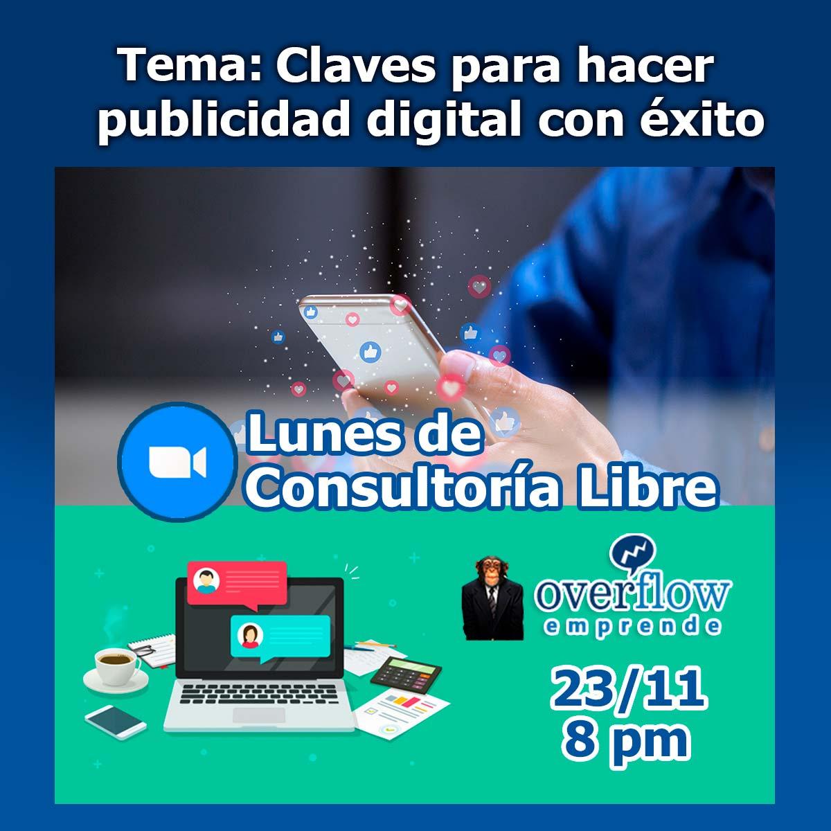 Sesión 5 - Claves para hacer publicidad digital con éxito - Webinar Overflow Emprende - Lunes de Consultoría Libre