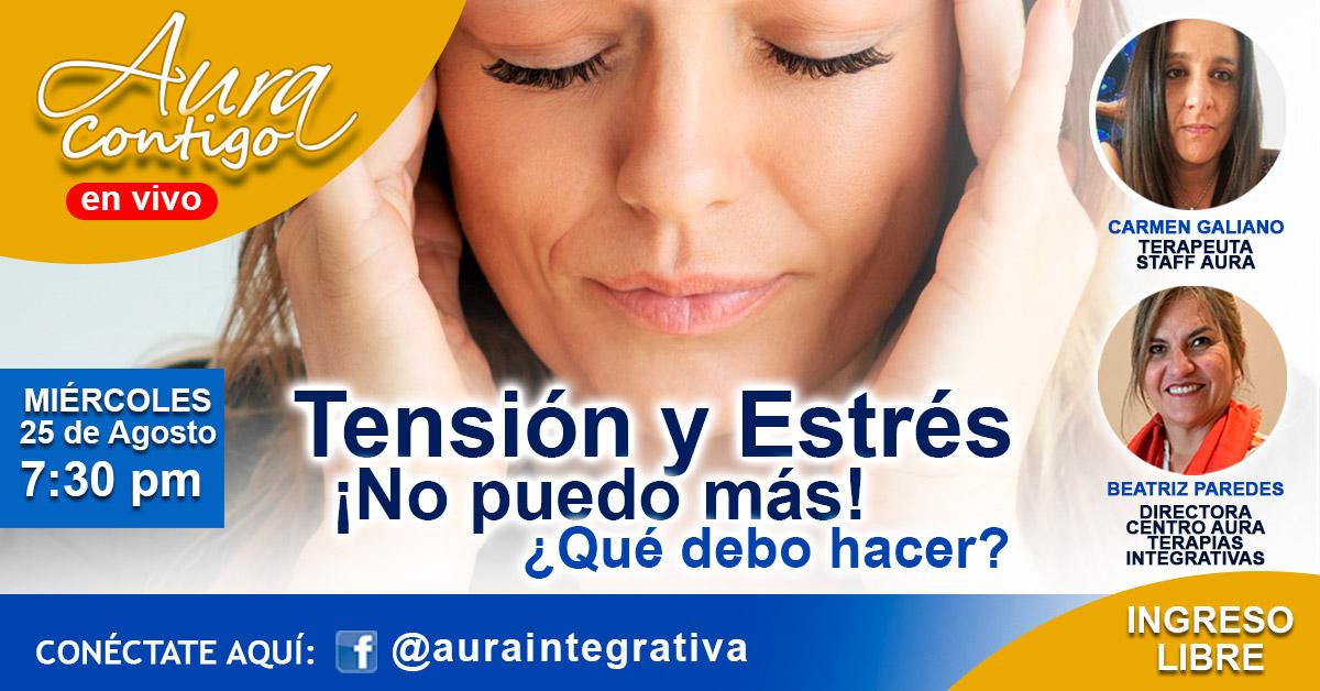 Tensión y Estrés ¡No puedo más! ¿Qué debo hacer?